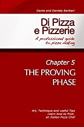 Di Pizza e Pizzerie - Chapter 5: THE PROVING PHASE (English Edition)