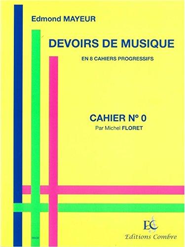 Edmond Mayeur: Devoirs De Musique - Cahier 0