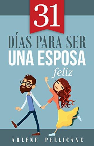 31 días para ser una esposa feliz (Spanish Edition)