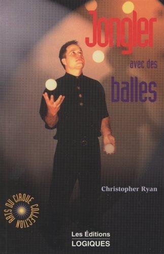 Jongler avec des balles par Christopher Ryan