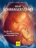 Meine  Schwangerschaft: Tag für Tag faszinierende Bilder und umfassender Rat