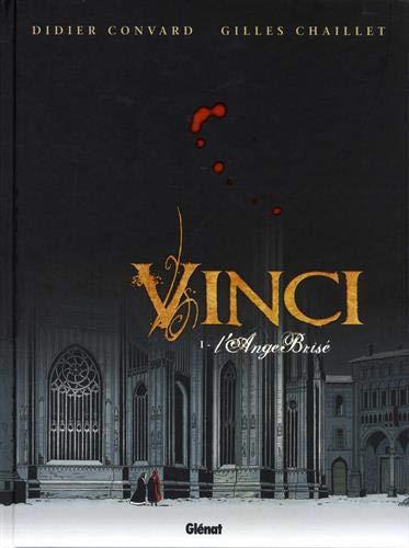 Vinci, Tome 1 : L'Ange Brisé par Didier Convard