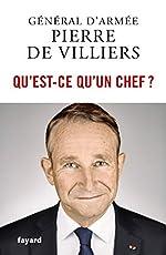 Qu'est-ce qu'un chef ? de Pierre de Villiers