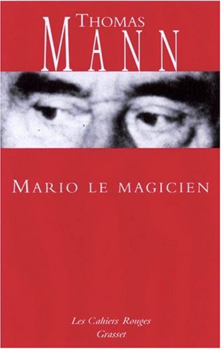 Mario et le magicien ; Expériences occultes ; Doux sommeil par Thomas Mann