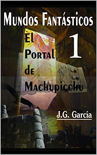 Mundos Fantásticos 1: El Portal de Machupicchu