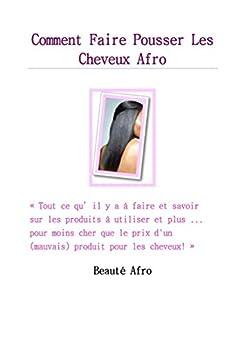 comment faire pousser les cheveux afro guide sur les produits naturels et les meilleurs. Black Bedroom Furniture Sets. Home Design Ideas