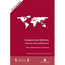 European Union Diplomacy: Coherence, Unity and Effectiveness .  With a Foreword by Herman Van Rompuy (Cahiers du College d'Europe/College of Europe Studies)