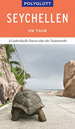 POLYGLOTT on tour Reiseführer Seychellen: Individuelle Touren über die Inseln