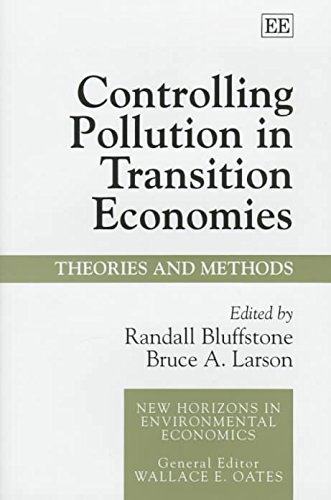 [(Controlling Pollution in Transition Economies : Theories and Methods)] [Edited by Randall Bluffstone ] published on (November, 1997)