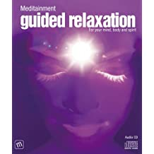 Guided Relaxation (Meditainment Audio CD Series)