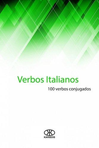 Verbos Italianos: 100 verbos conjugados (Portuguese Edition) por Editorial Karibdis