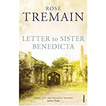 [(Letter to Sister Benedicta)] [ By (author) Rose Tremain ] [February, 2009]