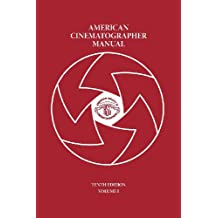 American Cinematographer Manual Vol. I