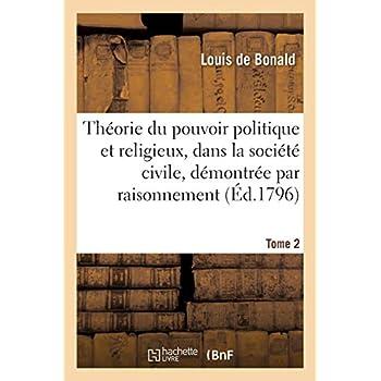 Théorie du pouvoir politique et religieux, dans la société civile Tome 2