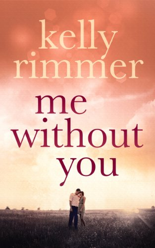 Me without you ebook kelly rimmer amazon kindle store me without you by rimmer kelly fandeluxe Gallery