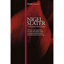 [(Tender: v. 2 : A Cook's Guide to the Fruit Garden)] [By (author) Nigel Slater] published on (September, 2010)