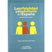 La infidelidad y el adulterio en España (estudio histórico-legal)
