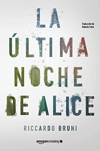 La última noche de Alice eBook: Riccardo Bruni, Roberto Falcó Miramontes: Amazon.es: Tienda Kindle
