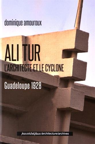 Ali Tur, reconstruire la Guadeloupe par Dominique Amouroux