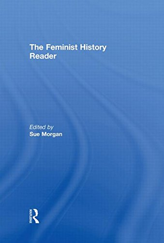 The Feminist History Reader (Routledge Readers in History)