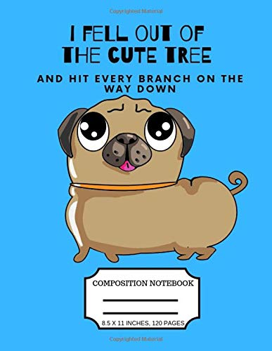 te tree Cute Pug composition notebook: College Ruled Composition Journal for Girls, Boys, Kids and Women - Perfect for School ... 8.5 x 11 inches, 120 pages (Adorable dogs) ()