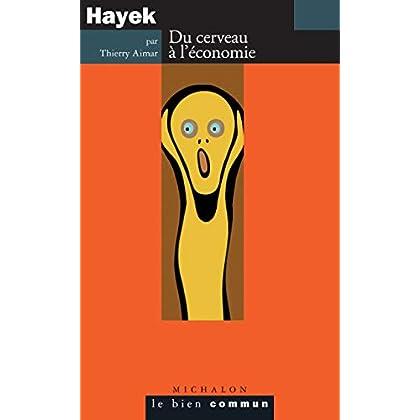 Hayek. Du cerveau à l'économie (Le Bien Commun)