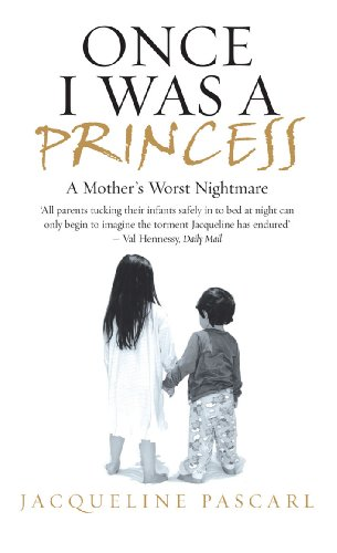 Once I Was a Princess: A Mother's Worst Nightmare (English Edition)