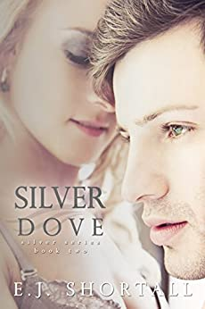 Silver Dove by [Shortall, E.J.]