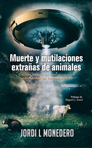 Muerte y mutilaciones extrañas de animales: Conozca una de las vertientes más aterradoras del fenómeno OVNI (Apocrypha Diarios de un Cazador de Misterios nº 2)