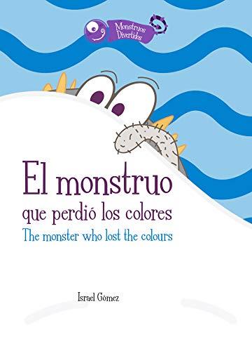 El monstruo que perdió los colores (Monstruos divertidos nº 2) por Israel Gómez