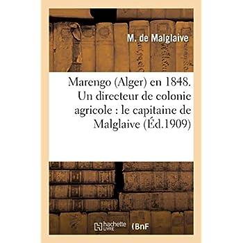 Marengo (Alger) en 1848. Un directeur de colonie agricole : le capitaine de Malglaive, (du Génie)