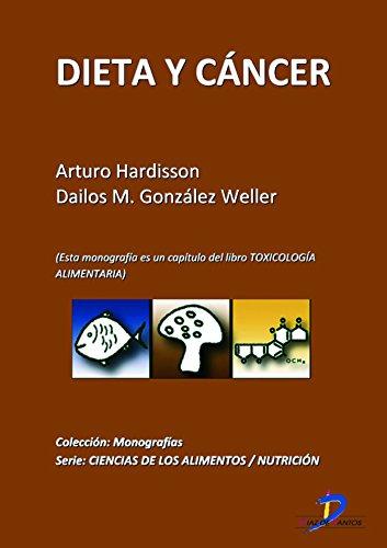 Dieta y Cáncer ( Este capitulo pertenece al libro Toxicología alimentaria ) por Arturo Hardisson de la Torre