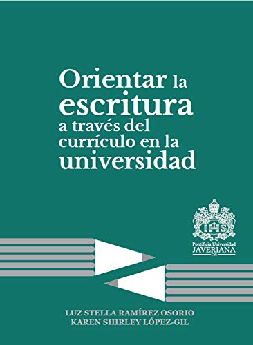 Orientar la escritura a través del currículo en la universidad por Karen Shirley López Gil
