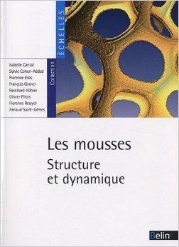 Les mousses : Structure et dynamique de Isabelle Cantat,Sylvie Cohen-Addad,Florence Elias ( 24 aot 2010 )