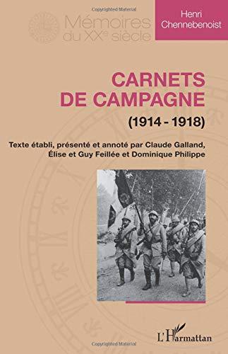 Carnets de campagne (1914-1918) par Henri Chennebenoist