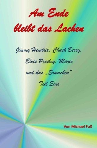 Herr Und Berry (Am Ende bleibt das Lachen Teil I: Jimmy Hendrix, Chuck Berry, Elvis Presley,  Mario und das