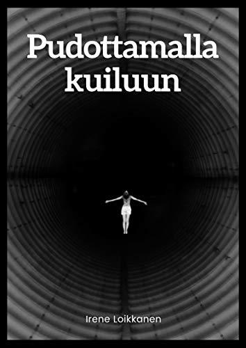 Pudottamalla kuiluun (Finnish Edition) por Irene  Loikkanen