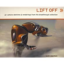 Lift Off by Scott Robertson (2010-06-25)