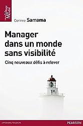 Manager dans un monde sans visibilité: Cinq nouveaux défis à relever (Village Mondial) (French Edition)