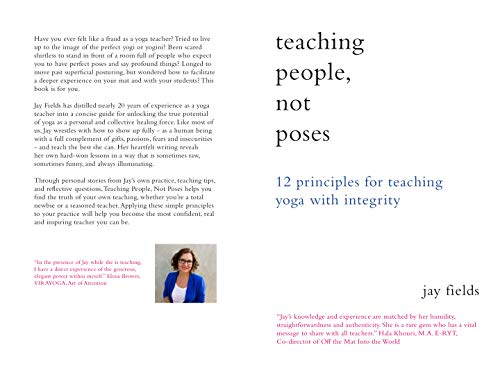 Teaching People Not Poses: 12 Principles for Teaching Yoga ...
