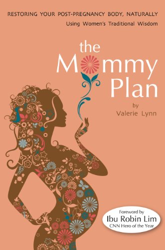 the-mommy-plan-restoring-your-post-pregnancy-body-naturally-using-womens-traditional-wisdom-english-