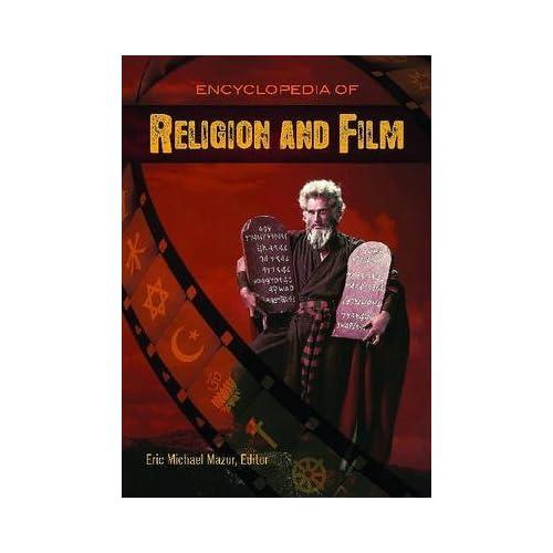 [(Encyclopedia of Religion and Film )] [Author: Eric Michael Mazur] [Mar-2011]