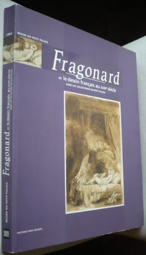 Fragonard Et Le Dessin Francais Au Xviiie Siecle Dans Les Collections Du Petit Palais par Mus Ee Du Petit Palais