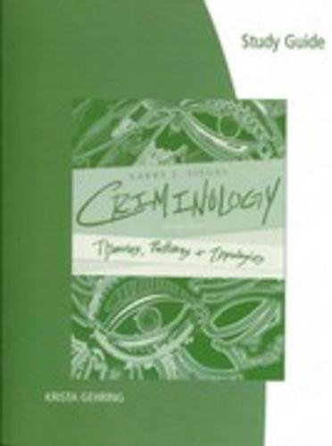 Study Guide for Siegel S Criminology: Theories, Patterns, and Typologies, 11th