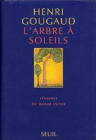 L'Arbre à soleils. Légendes par Henri Gougaud