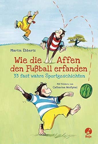 ßball erfanden - 33 fast wahre Sportgeschichten ()