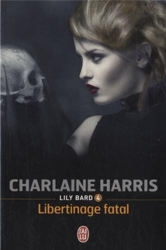 Lily Bard, Tome 4 : Libertinage fatal