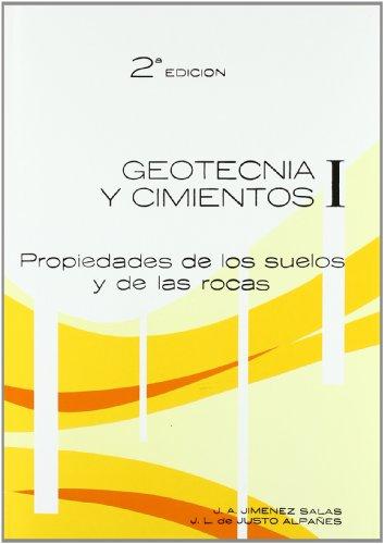 Geotecnia y cimientos.I.propiedades de suelos y de rocas por J.A. Jimenez Salas