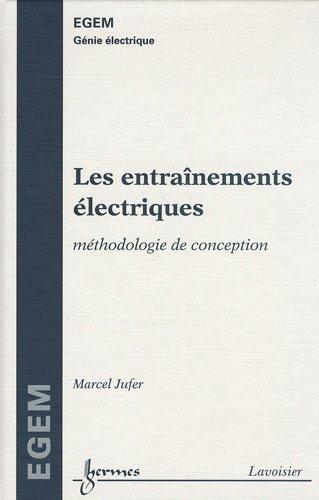 Les entraînements électriques : Méthodologie de conception par Marcel Jufer