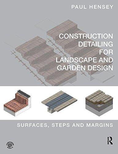 Construction Detailing for Landscape and Garden Design: Surfaces, steps and margins